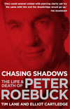 Chasing Shadows - The Life & Death of Peter Roebuck
