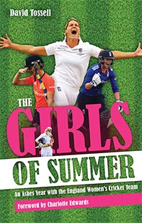 The Girls of Summer - An Ashes Year with the England Women's Cricket Team