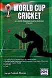 World Cup Cricket - All About Indian Participation 1975-2015 by Surya Prakash Sharma