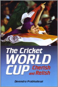The Cricket World Cup - Cherish and Relish