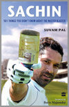 Sachin - 501 Things You Didn't Know About The Master Blaster by Suvam Pal