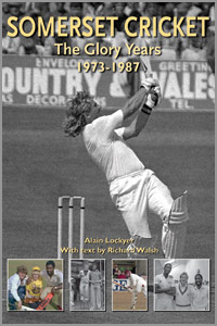 Somerset Cricket - The glory Years - 1973-1987