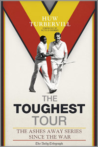 The Toughest Tour - The Ashes Away Series Since The War