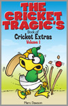 The Cricket Tragics - Volume 1